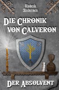 Cover: Die Chronik von Calveron – Der Absolvent
